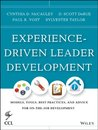 Experience-Driven Leader Development: Models, Tools, Best Practices, and Advice for On-the-Job Development (J-B CCL (Center for Creative Leadership))