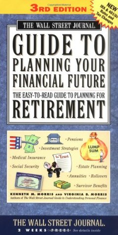The Wall Street Journal Guide to Planning Your Financial Future by Kenneth M. Morris