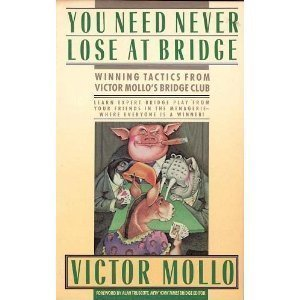 You Need Never Lose at Bridge: Winning Tactics from Victor Mollo's Bridge Club