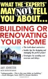 """What the """"Experts"""" May Not Tell You About(TM)...Building or Renovating Your Home"""