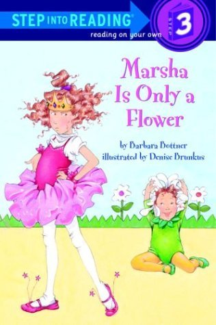 Marsha Is Only a Flower (Step-Into-Reading, Step 3)