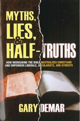 Myths, Lies, & Half-Truths by Gary DeMar