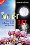 The Daylight Diet: Divine Eating for Superior Health and Digestion