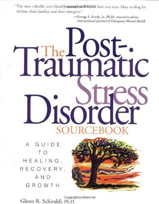 Post-Traumatic Stress Disorder Sourcebook by Glenn R. Schiraldi
