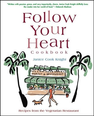Follow Your Heart Cookbook by Janice C. Knight