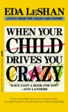 When Your Child Drives You Crazy