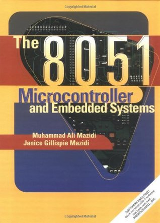 8051 Microcontroller and Embedded Systems, The by Muhammad Ali Mazidi