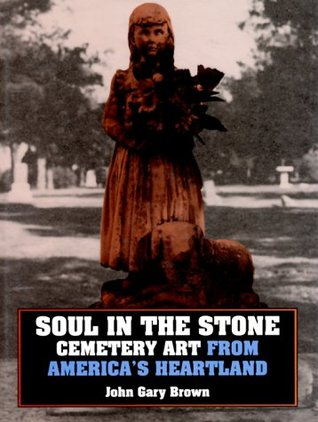 Soul in the Stone: Cemetary Art from America