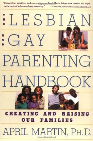 Lesbian and Gay Parenting Handbook by April Martin