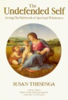 The Undefended Self: Living the Pathwork of Spiritual Wholeness