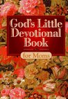 God's Little Devotional Book for Moms