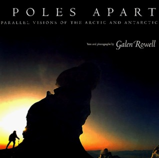 Poles Apart by Galen A. Rowell