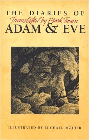 The Diaries of Adam & Eve by Mark Twain