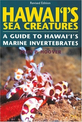 Hawaii's Sea Creatures: A Guide to Hawaii's Marine Invertebrates, Revised Edition