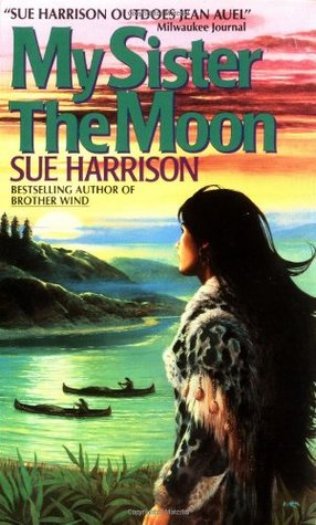 My Sister the Moon by Sue Harrison