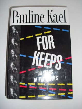 For Keeps by Pauline Kael