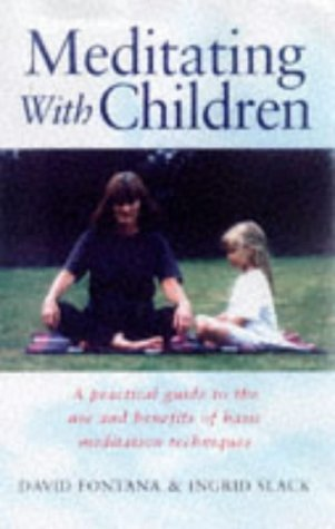 Teaching Meditation to Children by David Fontana