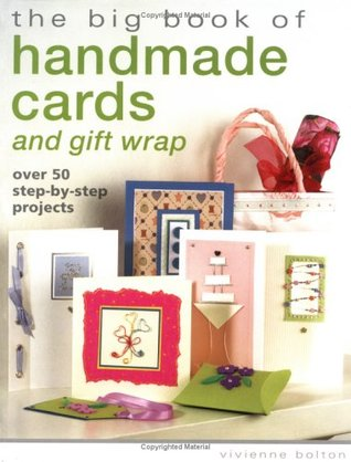 The Big Book of Handmade Cards and Gift Wrap by Vivienne Bolton
