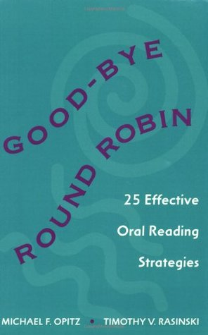 Good-Bye Round Robin by Michael F. Opitz