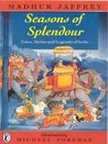 Seasons of Splendour: Tales, Myths, and Legends of India