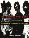 For the Record 7: Up around the Bend: The Oral History Of Creedence Clearwater Revival