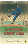 """A Strong Right Arm: The Story of Mamie """"Peanut"""" Johnson"""