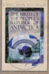 The Birth of the People's Republic of Antarctica: A Novel