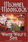 The White Wolf's Son: The Albino Underground (Elric Saga)