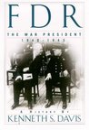 FDR: The War President, 1940-1943: A History