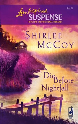 Die Before Nightfall by Shirlee McCoy
