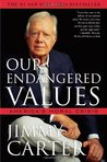 Our Endangered Values by Jimmy Carter