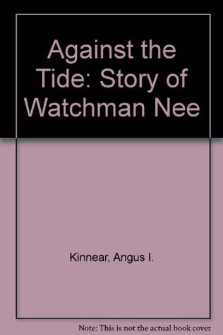 Against The Tide by Angus I. Kinnear
