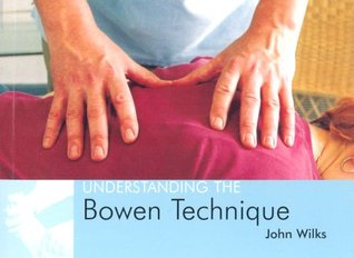 Understanding the Bowen Technique: Understanding the Bowen Technique