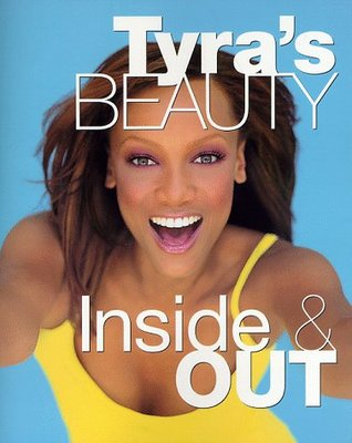 Tyra's Beauty Inside & Out by Tyra Banks
