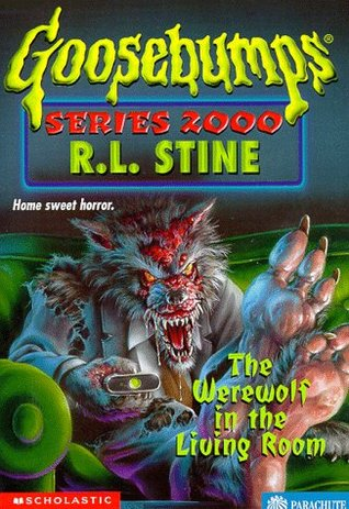 The Werewolf in the Living Room (Goosebumps Series 2000, #17)