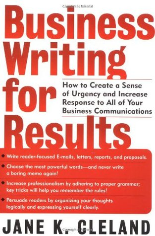 Business Writing for Results by Jane K. Cleland
