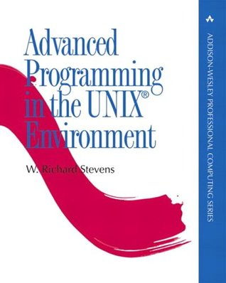 Advanced Programming in the Unix (R) Environment by W. Richard Stevens
