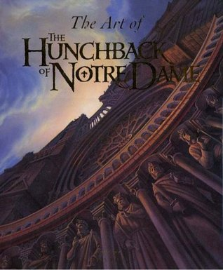 The Art of the Hunchback of Notre Dame by Stephen Rebello