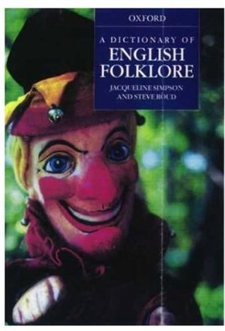 A Dictionary of English Folklore by Jacqueline Simpson