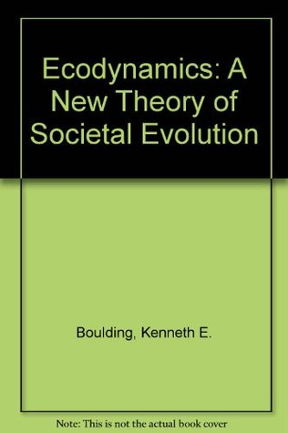 Ecodynamics: A New Theory of Societal Evolution (A SageView edition)