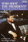 Who Shot the President? The Death of John F. Kennedy