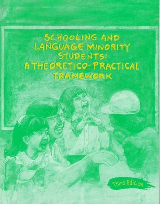 Schooling and Language Minority Students: A Theoretical Framework