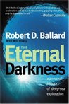 The Eternal Darkness: A Personal History of Deep-Sea Exploration