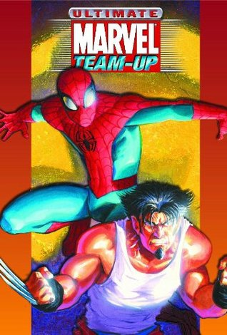 Ultimate Marvel Team-Up Ultimate Collection by Brian Michael Bendis