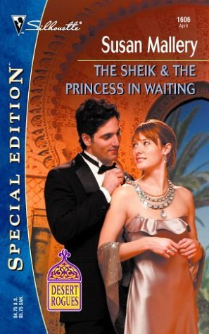 The Sheik & The Princess in Waiting by Susan Mallery