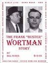 "The Frank ""Buster"" Wortman Story"