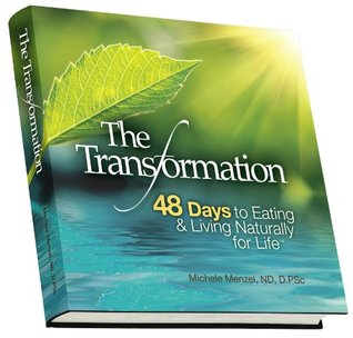 The Transformation, 48 Days to Eating and Living Naturally fo... by Michele Menzel