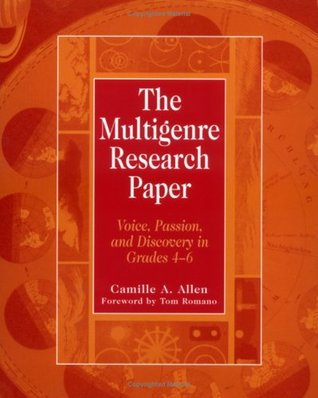 The Multigenre Research Paper by Camille A. Allen