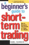 Beginner's Guide to Short-Term Trading: How to Maximize Your Profits in 3 Days to 3 Weeks (Jataka Tale Series)