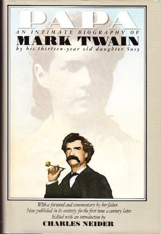 Papa: An Intimate Biography of Mark Twain